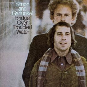 Simon / Garfunkel - Bridge Over Troubled Water